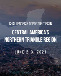 Challenges & Opportunities in Central America's Northern Triangle Region