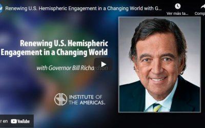 Renewing U.S. Hemispheric Engagement in a Changing World, a Keynote Address by Governor Bill Richardson